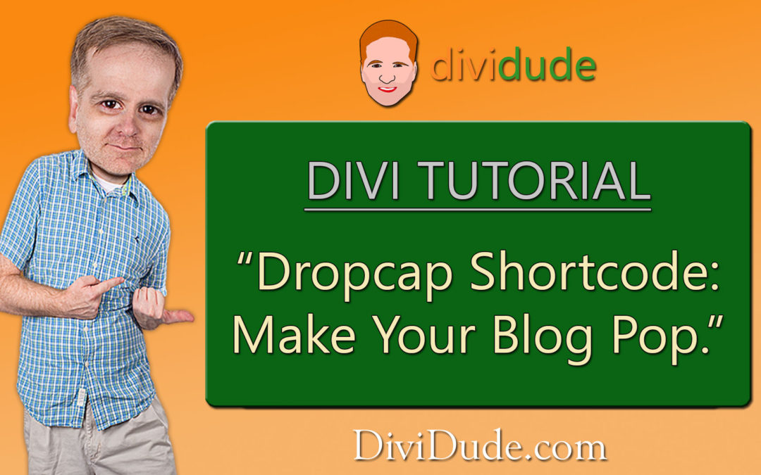 Divi Shortcode – Adding & Customizing Dropcaps