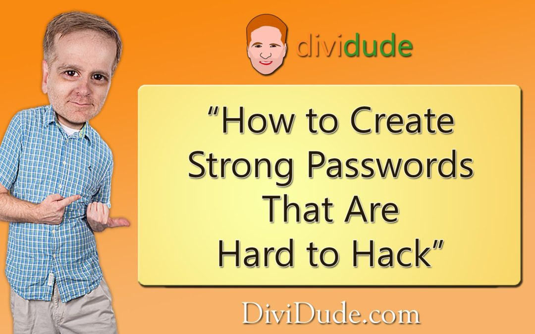 How to Create Strong, Hard to Hack Passwords