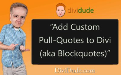 Add Custom Pull-Quotes to Divi (aka Blockquotes)