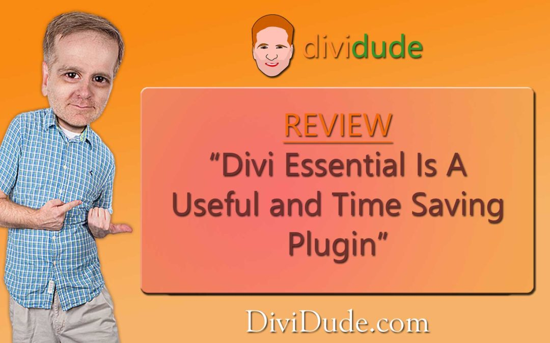 Divi Essential Is A Useful and Time Saving Plugin